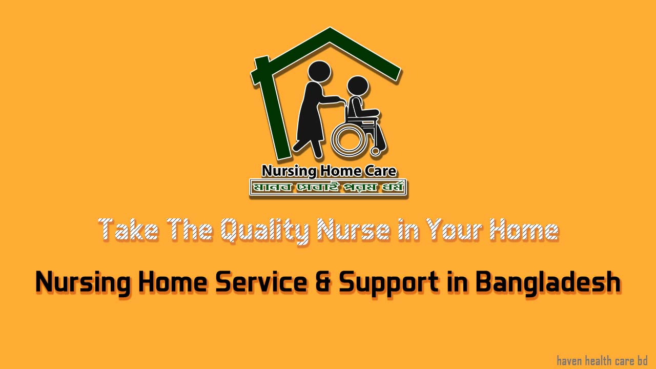 Haven Health Care - Nursing Home Service & Support in Bangladesh