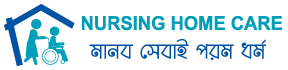 Nursing Home Care BD | Quality Home Care Services Dhaka Bangladesh